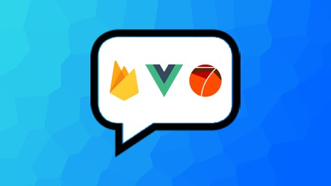 Vue JS and Firebase:Build an iOS and Android chat app (2020)