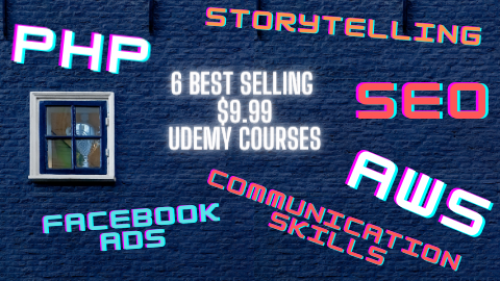 Best Selling Discounted Courses: Communication Skills (31.5 Hours), AWS (27.5 Hours), Ultimate PHP (82 Hours), SEO (43 Hours), Facebook Marketing (41 Hours), Complete Storytelling (29 Hours)